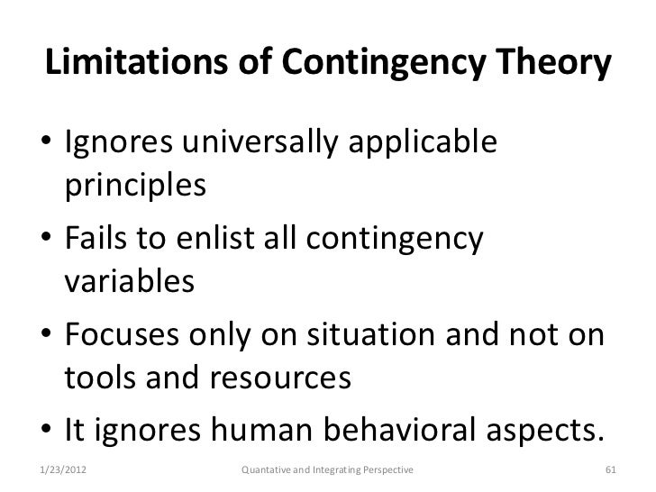 advantages and disadvantages of the contingency approach Different theories have been developed such as contingency leadership theory (fiedler 1967) below are advantages and disadvantages of situational leadership: xerox tested a situational leadership approach within their organisation and found the maturity.