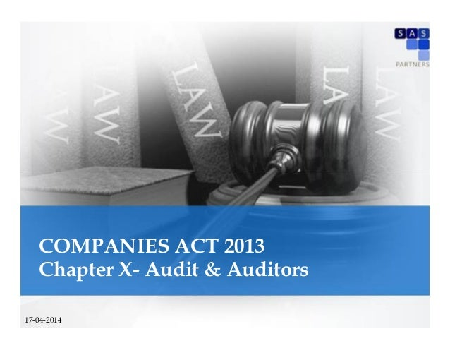 1 Companies Act 2013Companies Act 2013 –– SessionSession IIII COMPANIES ACT 2013 Chapter X- Audit & Auditors 17-04-2014