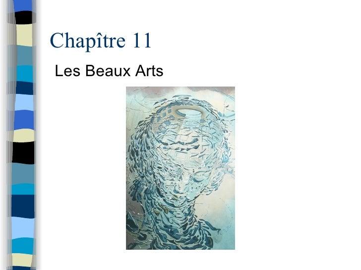 Chap ître 11 Les Beaux Arts