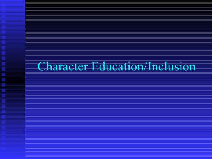 Character Education/Inclusion