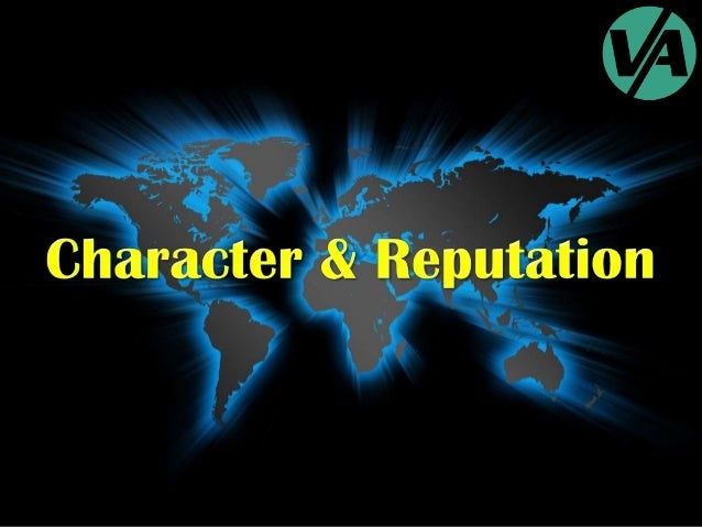 Character and Reputation