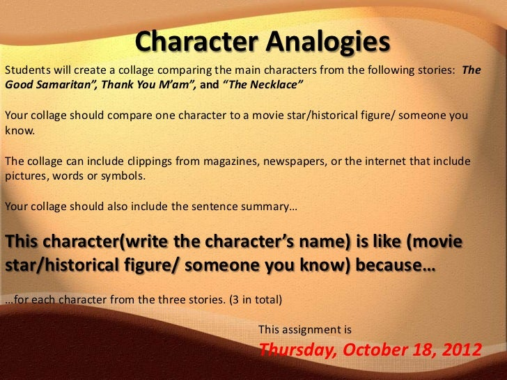 Character AnalogiesStudents will create a collage comparing the main characters from the following stories: TheGood Samari...