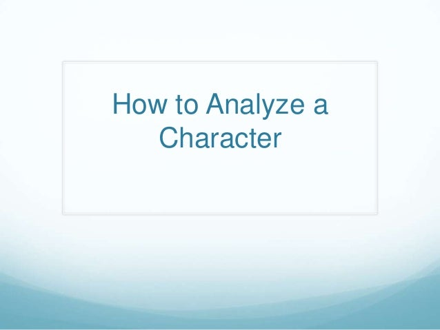 How to Analyze a Character