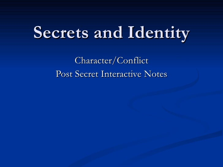 Secrets and Identity Character/Conflict Post Secret Interactive Notes