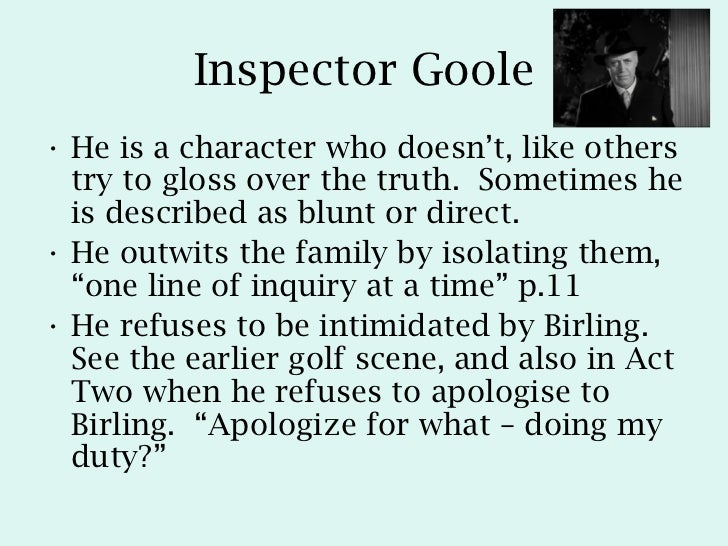 an inspector calls essay inspector goole An inspector calls essays: home essay an inspector calls 4 romantic time, the conversation is stilted and forced: mr birling.