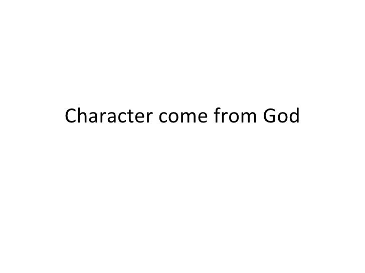 Character come from God