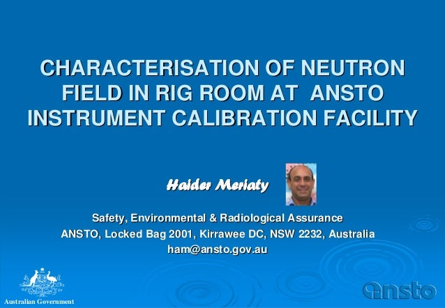 Australian Government CHARACTERISATION OF NEUTRONCHARACTERISATION OF NEUTRON FIELD IN RIG ROOM AT ANSTOFIELD IN RIG ROOM A...
