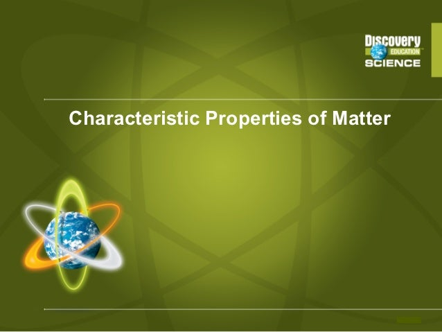 Characteristic properties of_matter