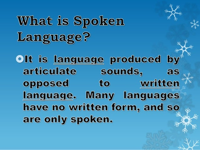 features of spoken language Spoken language is a major method of communication for most people this  lesson will focus on some of the prominent features that are often.