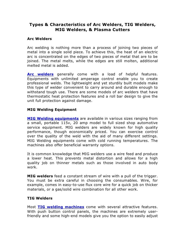 Types & Characteristics of Arc Welders, TIG Welders,            MIG Welders, & Plasma Cutters  Arc Welders  Arc welding is...