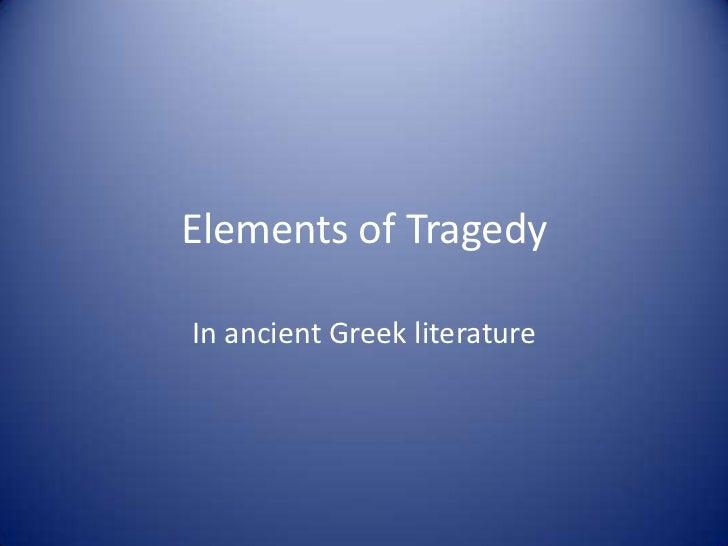 Characteristics of a traged