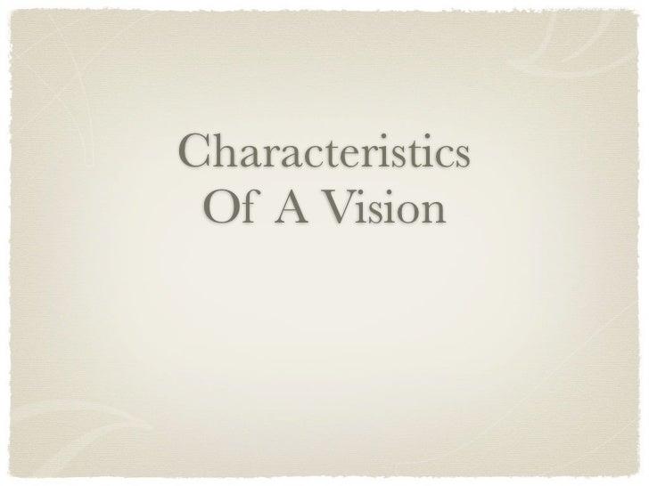 Characteristics Of A Vision