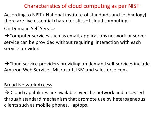 Characteristics of cloud computing as per NIST According to NIST ( National institute of standards and technology) there a...