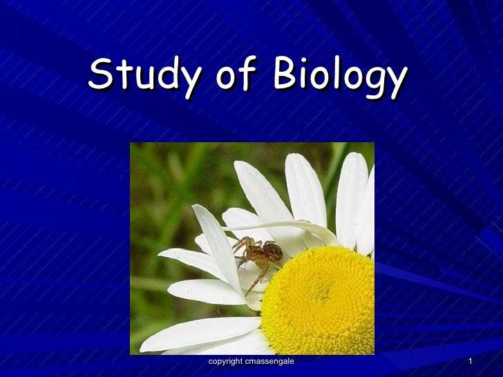 Study of Biology copyright cmassengale