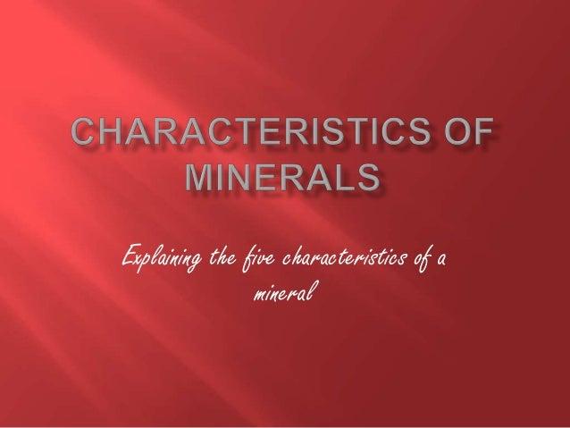 Characteristic Properties of Minerals Characteristics of Minerals