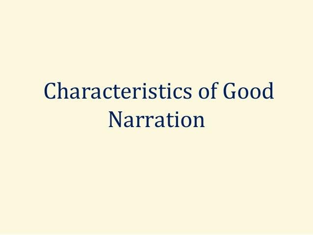 Characteristics of  narration