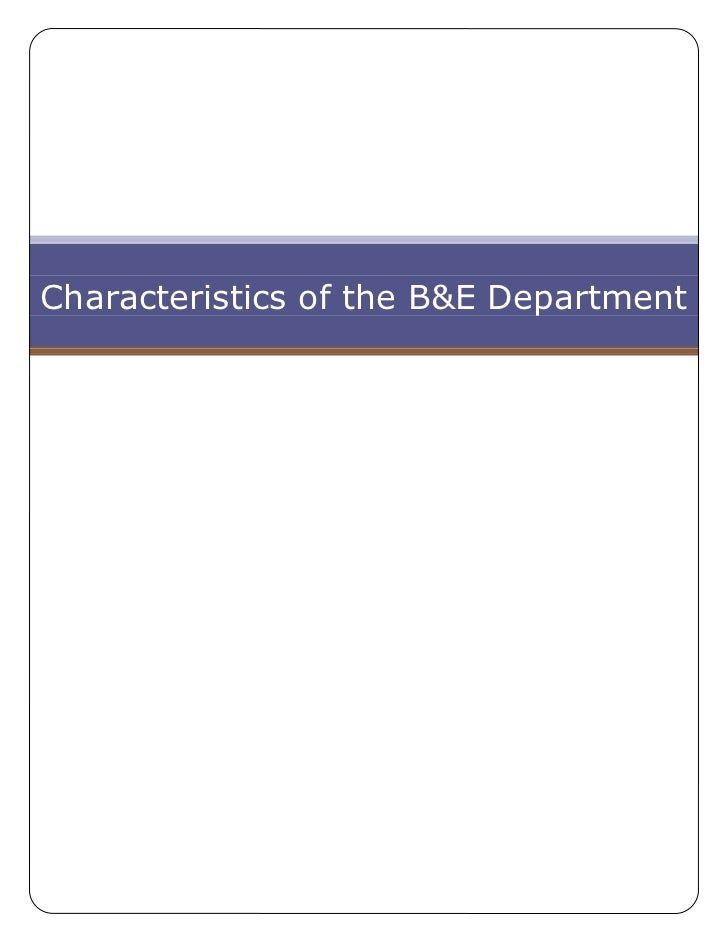 Characteristics Of The B&E Department
