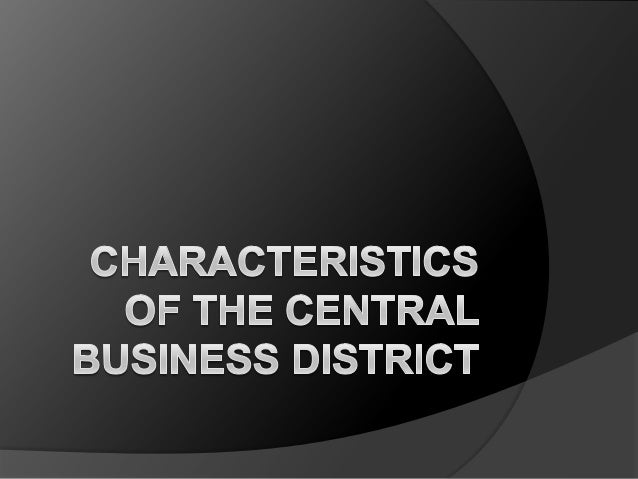 Characteristics of the central business district