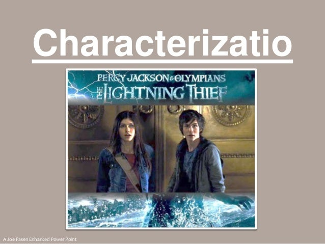 Characterizatio n  A Joe Fasen Enhanced Power Point