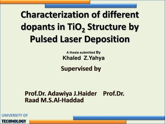 Characterization of different dopants in TiO2 Structure by   Pulsed Laser Deposition