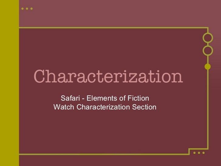 Characterization   Safari - Elements of Fiction Watch Characterization Section
