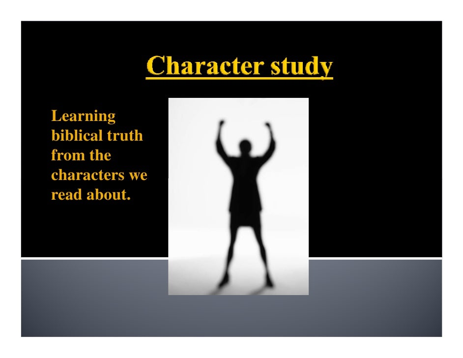Character Study Presentation (All Nations Leadership Institute)