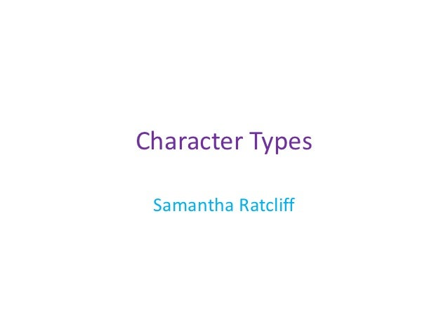 Character Types Samantha Ratcliff