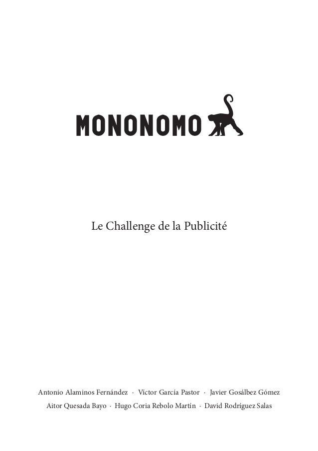 MONONOMO                Le Challenge de la PublicitéAntonio Alaminos Fernández · Víctor García Pastor · Javier Gosálbez Gó...