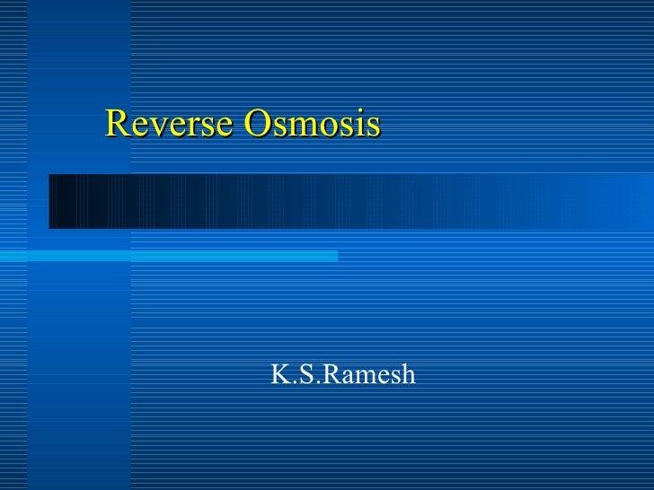 Reverse Osmosis K.S.Ramesh