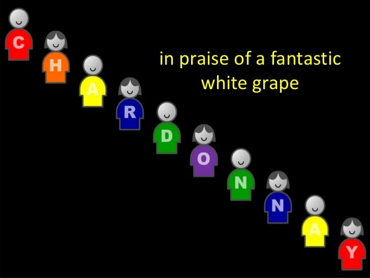 in praise of a fantastic       white grape
