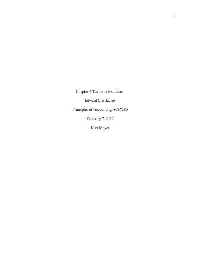 1  Chapter 4 Textbook Exercises Edward Charfauros Principles of Accounting ACC/280 February 7, 2012 Kurt Meyer