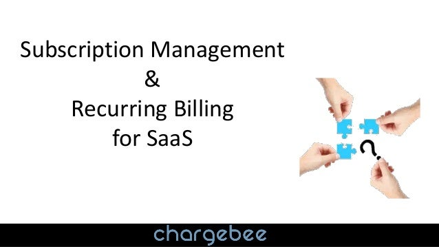 Subscription management and recurring billing for saas