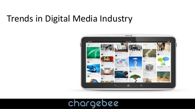 Trends in Digital Media Industry