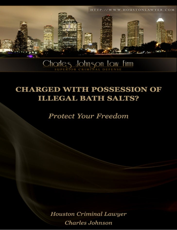 Charged with Possession of Illegal Bath Salts? Protect Your Freedom by Hiring Houston Lawyer Charles Johnson