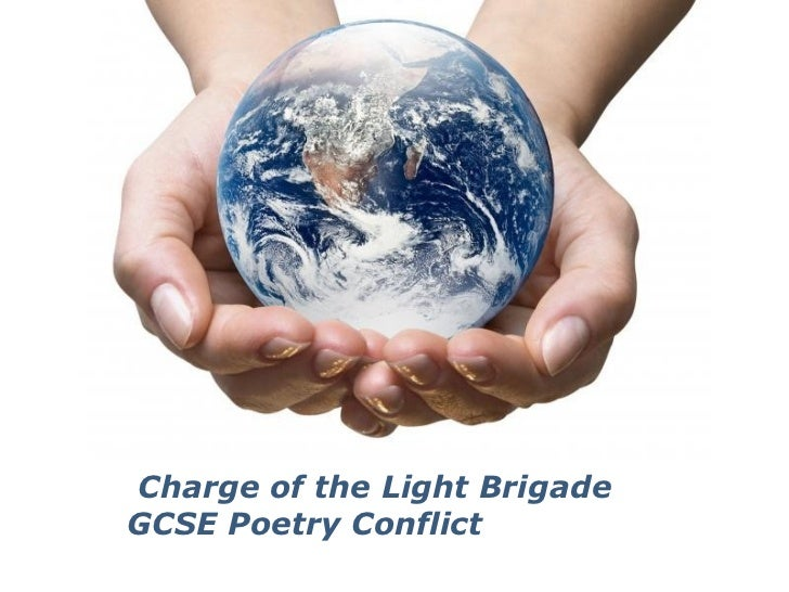 Charge of the Light BrigadeGCSE Poetry Conflict         Powerpoint Templates                                Page 1