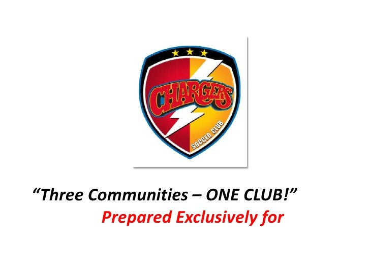 """Three Communities – ONE CLUB!""        Prepared Exclusively for"