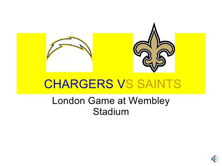CHARGERS V S SAINTS London Game at Wembley Stadium