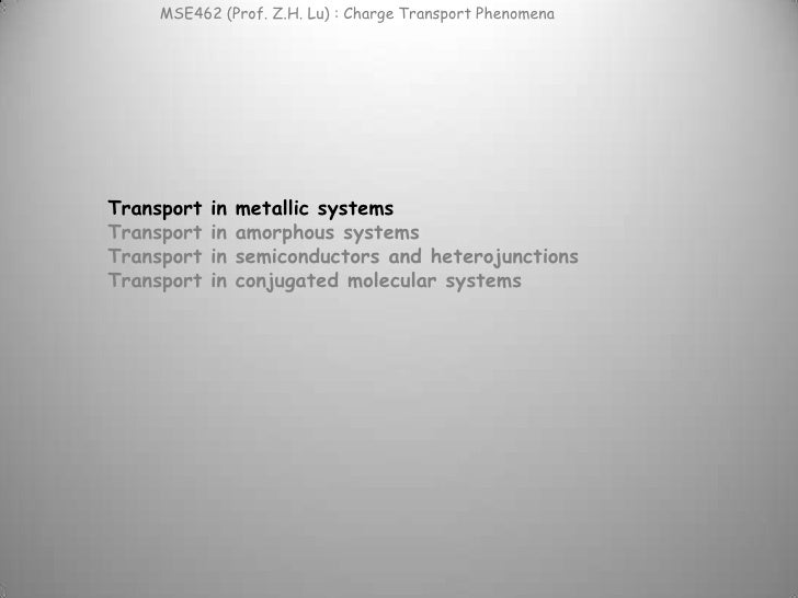 Transport in metallic systemsTransport in amorphous systemsTransport in semiconductors and heterojunctionsTransport in con...