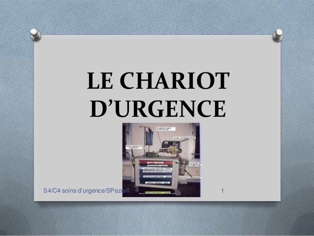 LE CHARIOT              D'URGENCES4/C4 soins durgence/SPezeril   1