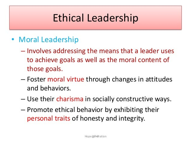 moral leader analysis Analysis of covariance indicated that managers possessing thehighest (ie, postconventional) the leader's moral and ethical values and principles are important to.