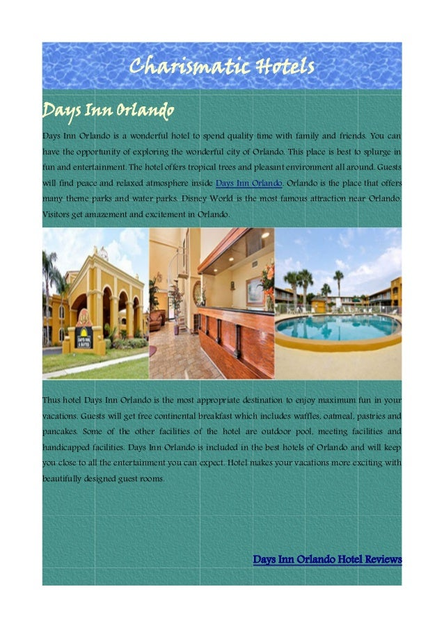 Charismatic HotelsDays Inn OrlandoDays Inn Orlando is a wonderful hotel to spend quality time with family and friends. You...