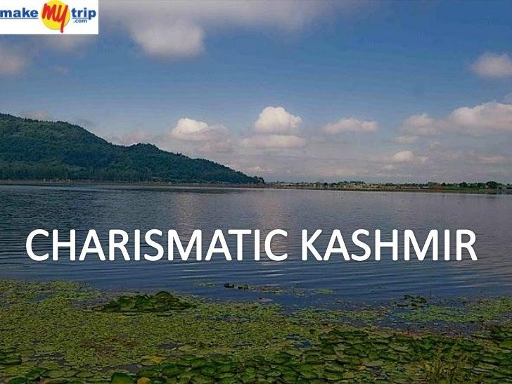 Wildflowers, mountain vistas, undulating valleys, gentle rivers, sparkling lakes, andpervasive greenery define Kashmir, an...