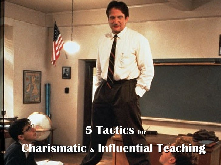 5 Tactics   for Charismatic  &  Influential  Teaching