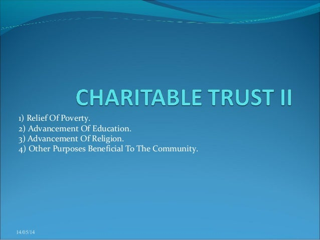 charitable purpose trusts According to author al w king iii, non-charitable purpose (ncp) trusts are one of the most overlooked vehicles for estate-planning purposes find out how useful they.