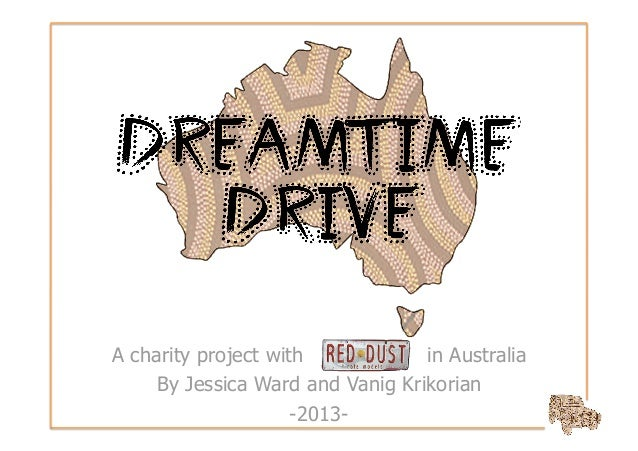 A charity project with            in Australia     By Jessica Ward and Vanig Krikorian                     -2013-