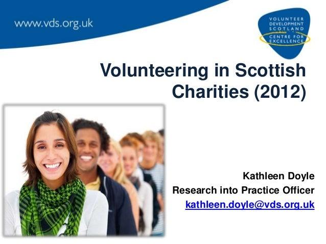 Volunteering in Scottish        Charities (2012)                      Kathleen Doyle        Research into Practice Officer...