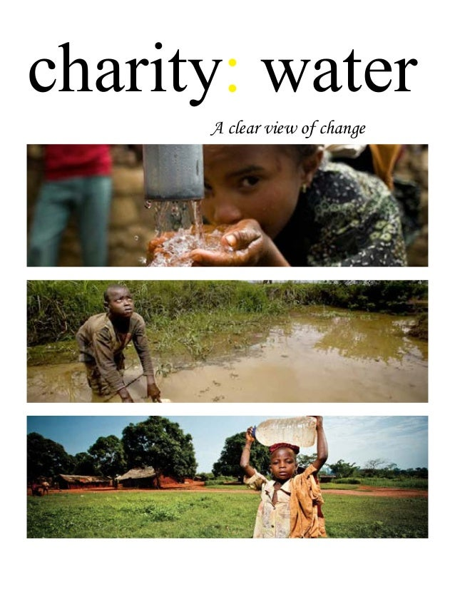 charity: water      A clear view of change