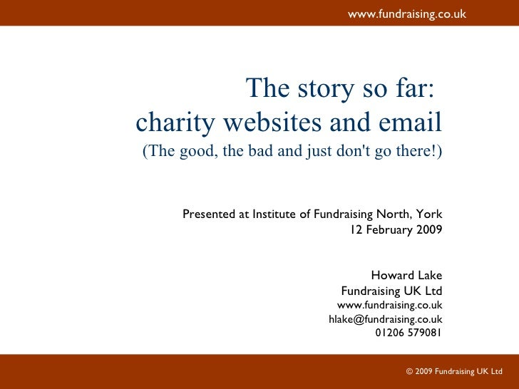 The story so far:  charity websites and email (The good, the bad and just don't go there!) Presented at Institute of Fundr...