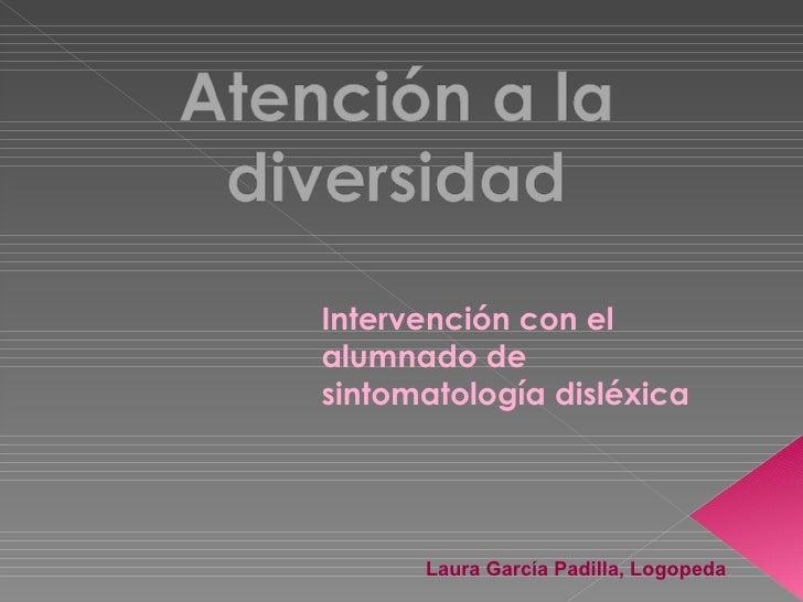 Laura García Padilla, Logopeda Intervención con el alumnado de sintomatología disléxica