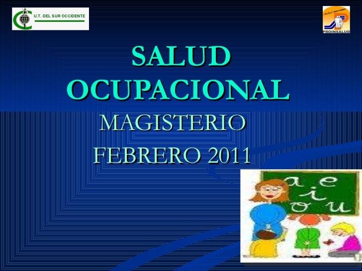 SALUD OCUPACIONAL   MAGISTERIO FEBRERO 2011 U.T. DEL SUR OCCIDENTE